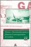 TEXTOS E DOCUMENTOS PARA A HISTORIA CONTEMPORÁNEA DE GALICIA : (SÉCULO XX)