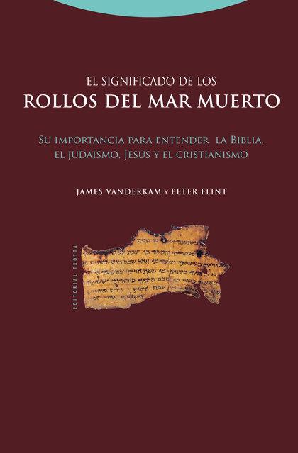 EL SIGNIFICADO DE LOS ROLLOS DEL MAR MUERTO : SU IMPORTANCIA PARA ENTENDER LA BIBLIA, EL JUDAIS
