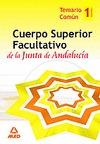 CUERPO SUPERIOR FACULTATIVO DE LA JUNTA DE ANDALUCÍA. TEMARIO COMÚN. VOLUMEN I.