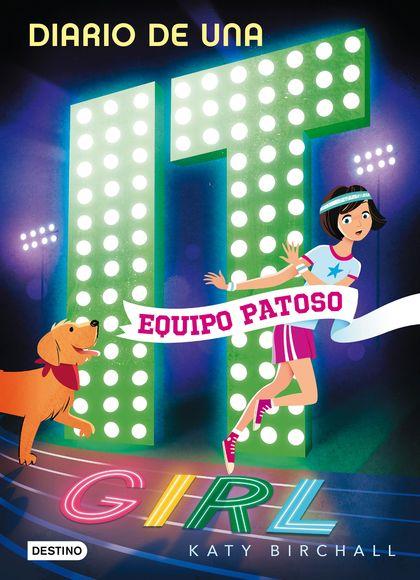 DIARIO DE UNA IT GIRL 2. EQUIPO PATOSO.