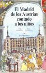 MADRID DE LOS AUSTRIAS CONTADO A LOS NIÑOS, EL.