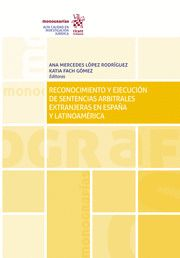 RECONOCIMIENTO Y EJECUCIÓN DE SENTENCIAS ARBITRALES EXTRANJERAS EN ESPAÑA Y LATI.