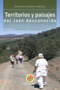TERRITORIOS Y PAISAJES DEL JAÉN DESCONOCIDO                                     ITINERARIOS GEO