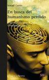 EN BUSCA DEL HUMANISMO PERDIDO