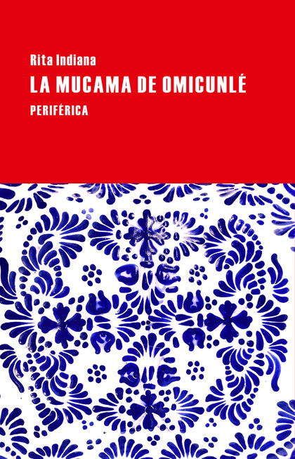 LA MUCAMA DE OMICUNLÉ.