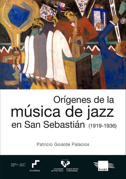 ORÍGENES DE LA MÚSICA DE JAZZ EN SAN SEBASTIÁN (1919-1936).