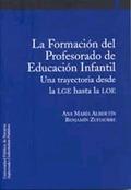 LA FORMACIÓN DEL PROFESORADO DE EDUCACIÓN INFANTIL : UNA TRAYECTORIA DESDE LA LGE HASTA LA LOE