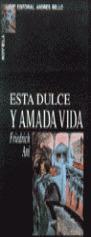 ESTA DULCE Y AMADA VIDA