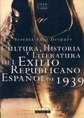 CULTURA, HISTORIA Y LITERATURA DEL EXILIO REPUBLICANO ESPAÑOL DE 1939. SESENTA AÑOS DESPUÉS