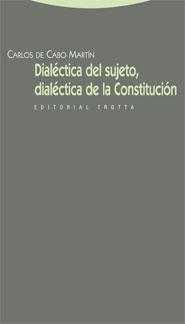 DIALÉCTICA DEL SUJETO, DIALÉCTICA DE LA CONSTITUCIÓN
