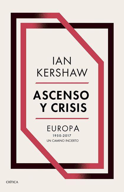 ASCENSO Y CRISIS. EUROPA 1950-2017: UN CAMINO INCIERTO