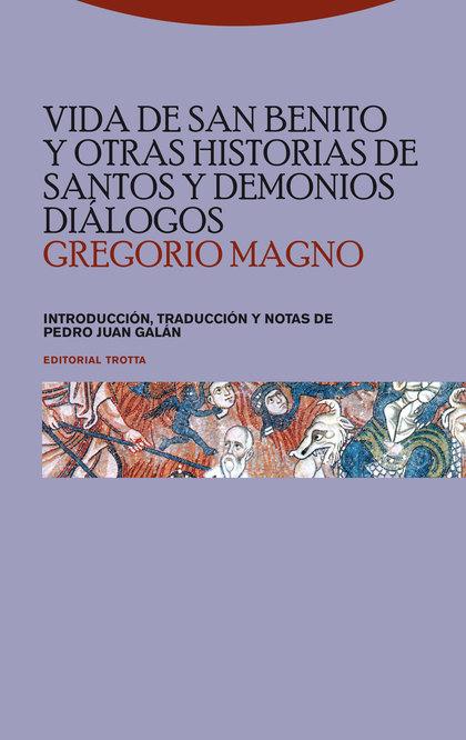 VIDA DE SAN BENITO Y OTRAS HISTORIAS DE SANTOS Y DEMONIOS : DIÁLOGOS