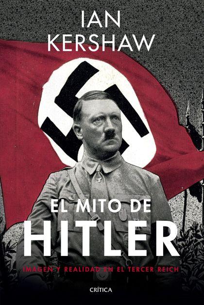 EL MITO DE HITLER. IMAGEN Y REALIDAD EN EL TERCER REICH