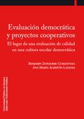 EVALUACIÓN DEMOCRÁTICA Y PROYECTOS COOPERATIVOS : EL LUGAR DE UNA EVALUACIÓN DE CALIDAD EN UNA