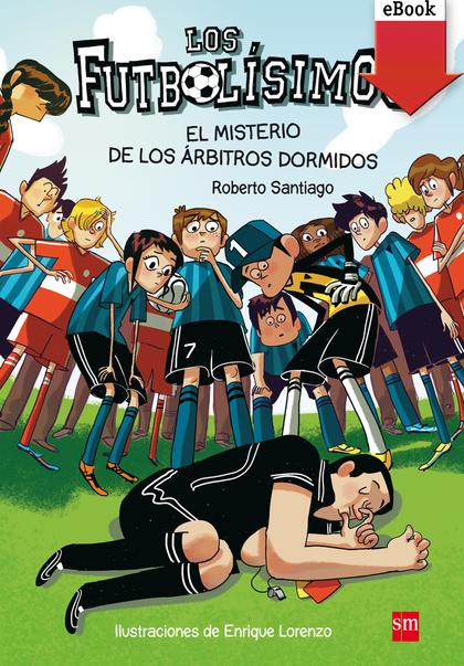 EL MISTERIO DE LOS ÁRBITROS DORMIDOS (E-BOOK-EPUB).