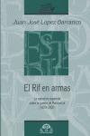 EL RIF EN ARMAS: LA NARRATIVA ESPAÑOLA SOBRE LA GUERRA DE MARRUECOS (1859-2005)