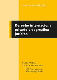 DERECHO INTERNACIONAL PRIVADO Y DOGMÁTICA JURÍDICA.