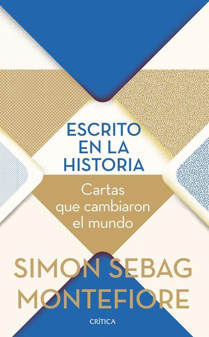 ESCRITO EN LA HISTORIA. CARTAS QUE CAMBIARON EL MUNDO