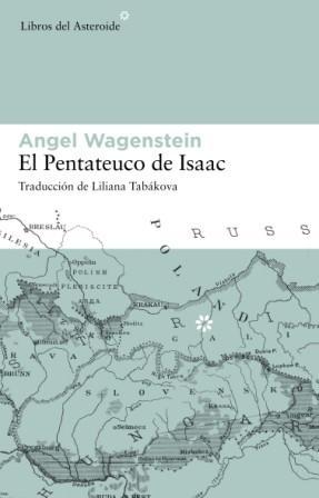 EL PENTATEUCO DE ISAAC: SOBRE LA VIDA DE ISAAC JACOB BLUMENFELD DURANTE DOS GUERRAS, EN TRES CA