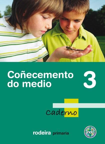 PROXECTO IMOS INDO, COÑECEMENTO DO MEDIO, 3 EDUCACIÓN PRIMARIA. CADERNO