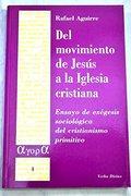 DEL MOVIMIENTO DE JESÚS A LA IGLESIA CRISTIANA. ENSAYO DE EXÉGESIS SOCIOLÓGICA DEL CRISTIANISMO