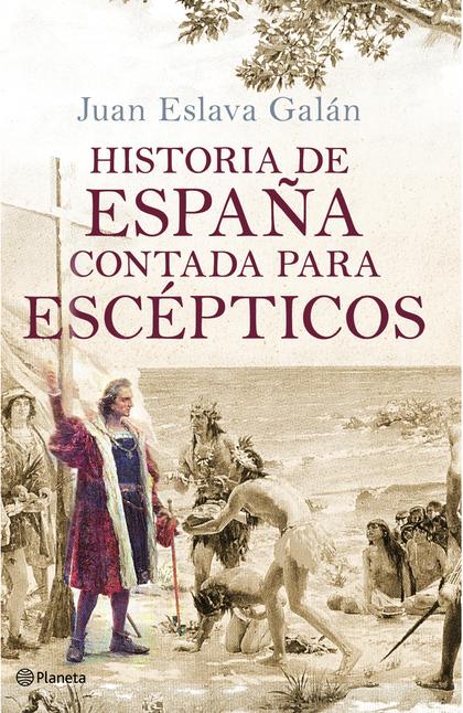 HISTROIA DE ESPAÑA CONTADA PARA ESCÉPTICOS