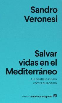 SALVAR VIDAS EN EL MEDITERRÁNEO. UN PANFLETO ÍNTIMO CONTRA EL RACISMO
