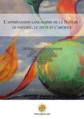 L´APPRÉCIATION LANGAGIÈRE DE LA NATURE: LE NATUREL, LE TEXTE ET L´ARTIFICE XXII.