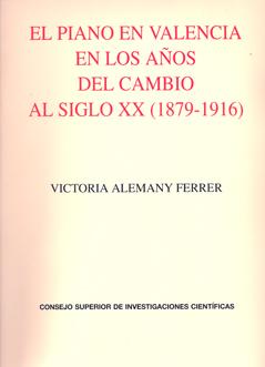 EL PIANO EN VALENCIA EN LOS AÑOS DEL CAMBIO AL SIGLO XX (1879-1916)