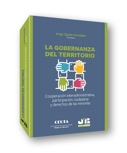GOBERNANZA DEL TERRITORIO. COOPERACION INTERADMINISTRATIVA, PARTICIPACION.