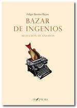 BAZAR DE INGENIOS. SELECCIÓN DE ENSAYOS