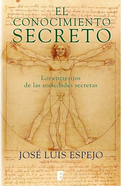 EL CONOCIMIENTO SECRETO : LOS ENTRESIJOS DE LAS SOCIEDADE SECRETAS