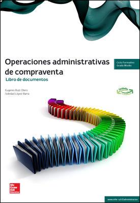 OPERACIONES ADMINISTRATIVAS DE COMPRAVENTA, DOCUMENTOS, GRADO MEDIO