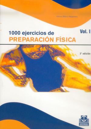 1000 EJERCICIOS PREPARACION FISICA 2 VOL.