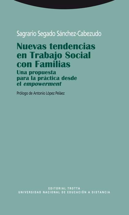 NUEVAS TENDENCIAS EN TRABAJO CON FAMILIAS : UNA PROPUESTA PARA LA PRÁCTICA DESDE EL EMPOWERMENT