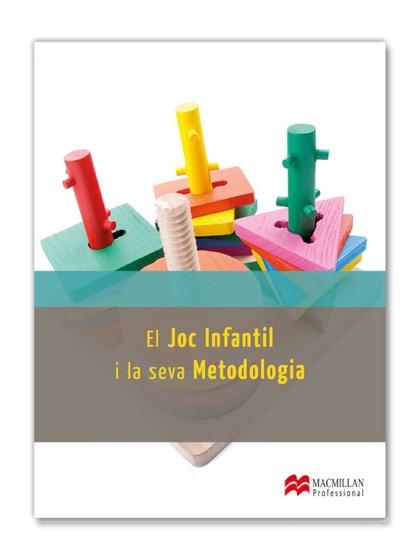 EL JOC INFANTIL I LA SEVA METODOLOGIA