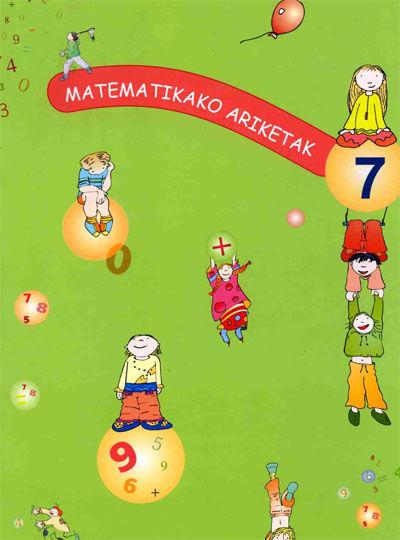 MATEMATIKAKO ARIKETAK 7, LEHEN HEZKUNTZA
