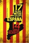 17 FALSOS MITOS SOBRE CATALUNYA EN ESPAÑA : 14 CASOS DE CATALANOFOBIA DELIRANTE