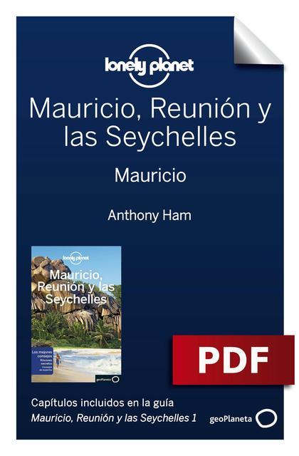 Mauricio, Reunión y las Seychelles 1. Mauricio