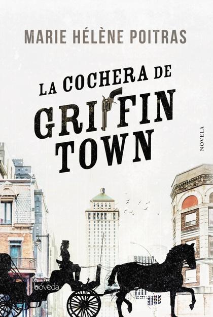LA COCHERA DE GRIFFINTOWN.