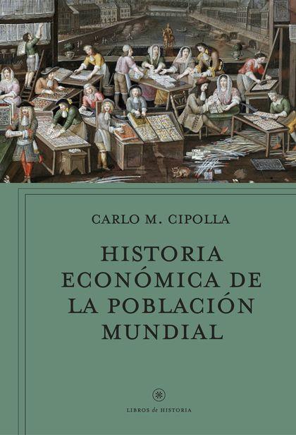 HISTORIA ECONÓMICA DE LA POBLACIÓN MUNDIAL.