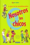 NOSOTROS LOS CHICOS: LA GUÍA DE LOS PREADOLESCENTES
