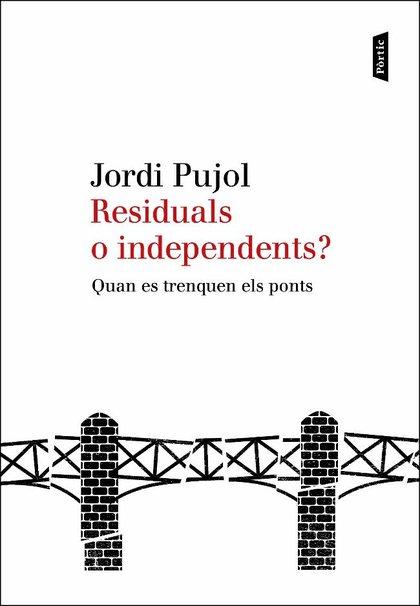 RESIDUALS O INDEPENDENTS? : QUAN ES TRENQUEN ELS PONTS
