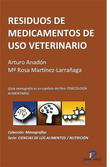 RESIDUOS DE MEDICAMENTOS DE USO VETERINARIO : TOXICOLOGÍA ALIMENTARIA