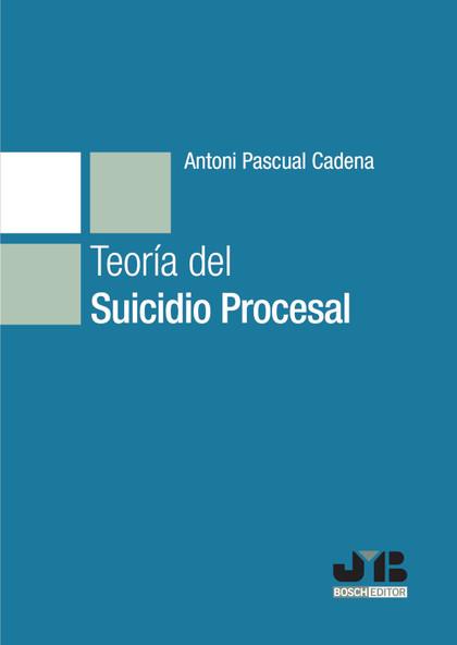 TEORÍA DEL SUICIDIO PROCESAL