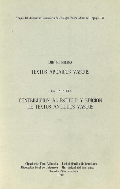 TEXTOS ARCAICOS VASCOS : CONTRIBUCIÓN AL ESTUDIO Y EDICIÓN DE TEXTOS ARCAICOS VASCOS