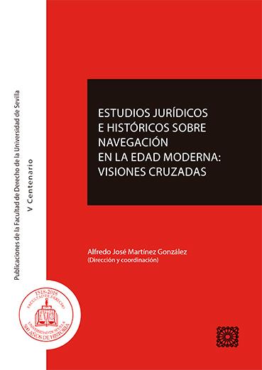 ESTUDIOS JURÍDICOS E HISTÓRICOS SOBRE NAVEGACIÓN EN LA EDAD MODERNA: VISIONES CR.