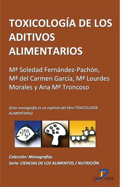 TOXICOLOGÍA DE LOS ADITIVOS ALIMENTARIOS : TOXICOLOGÍA ALIMENTARIA