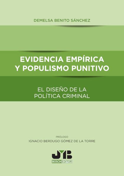 EVIDENCIA EMPÍRICA Y POPULISMO PUNITIVO                                         EL DISEÑO DE LA