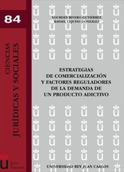 Estrategias de comercialización y factores reguladores de la demanda de un producto adictivo